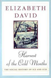 image of Harvest of the Cold Months: The Social History of Ice and Ices