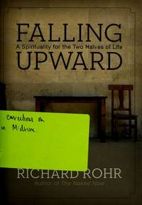 Falling Upward by Richard Rohr - 1st - 2011-04 - from Bright Beacon Books (SKU: R002018)