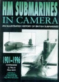 HM Submarines in Camera, 1901-1996