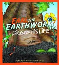 Earl the Earthworm digs for his Life