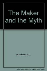 The Maker and the Myth