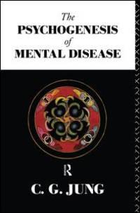 image of The Psychogenesis of Mental Disease (Volume 3)