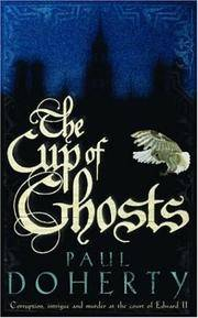 The Cup of Ghosts: Corruption Intrigue and Murder at the Court of Edward II