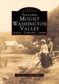 THE LOWER MOUNT WASHINGTON VALLEY. Albany-Tamworth-Ossipee.
