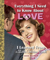image of Everything I Need to Know About Love I Learned From a Little Golden Book