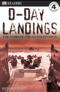 DK Readers L4: D-Day Landings: The Story of the Allied Invasion (DK Readers Level 4)