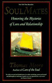 Soul Mates: Honoring the Mysteries of Love and Relationship.