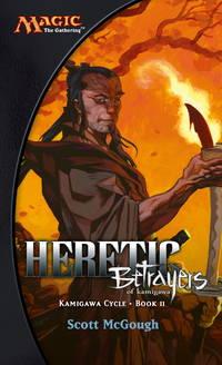 Heretic: Betrayers of Kamigawa: Kamigawa Cycle, Book II