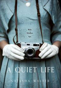 A Quiet Life - Signed First Edition by NATASHA WALTER - Signed First Edition - 2016 - from Blue Sky Books (SKU: biblio566)