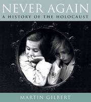 Never Again, The History of the Holocaust