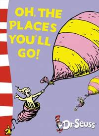 Oh, The Places Youll Go! (Dr Seuss)