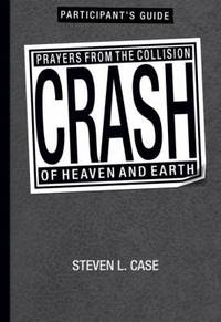 image of Crash Participant's Guide: Prayers from The Collision of Heaven and Earth