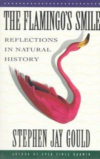 The Flamingo\'s Smile: Reflections in Natural History