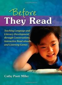 Before They Read: Teaching Language and Literacy Development through Conversations, Interactive...