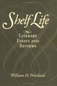 Shelf Life: Literary Essays and Reviews.
