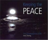 KEEPING THE PEACE: The Aldermaston Story