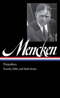 H. L. Mencken: Prejudices Vol. 2 (LOA #207): Fourth, Fifth, and Sixth Series (Library of America...