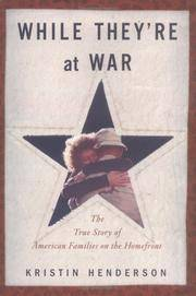 While They're at War: The True Story of American Families on the Homefront (SIGNED).