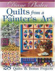 Quilts from a Painter's Art: 28 Quilts & Bonus Projects