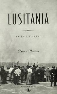Lusitania : An Epic Tragedy