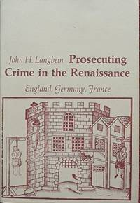 Prosecuting Crime in the Renaissance: England, Germany, France