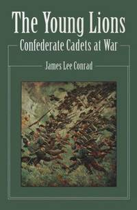 Young Lions, The: Confederate Cadets at War