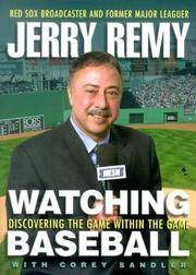 Watching Baseball: Discovering the Game Within the Game by Sandler, Corey; Remy, Jerry; All-Star Second Baseman and Red Sox Broadcaster, With Corey Sandler - 2004