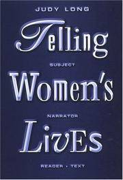 Telling Women's Lives: Subject, Narrator, Reader, Text by  Judy Long - Paperback - 1999 - from Defunct Books and Biblio.com