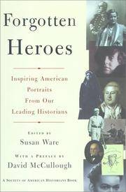 FORGOTTEN HEROES: INSPIRING AMERICAN PORTRAITS FROM OUR LEADING HISTORIANS (Society of American...