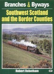 BRANCHES & BYWAYS - SOUTHWEST SCOTLAND AND THE BORDER COUNTIES