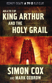 An A To Z of King Arthur and The Holy Grail
