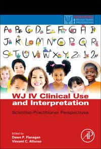 WJ IV Clinical Use and Interpretation: Scientist-Practitioner Perspectives (Practical Resources...