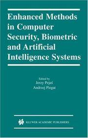 Enhanced Methods In Computer Security, Biometric And Artificial Intelligence Systems by  Jerzy Pejas - Hardcover - 2004 - from G3 Books (SKU: 008869)