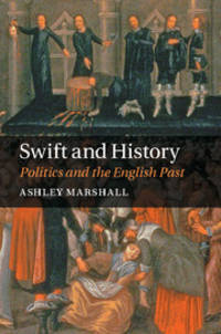 Swift and History: Politics and the English Past