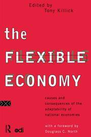 Flexible Economy, The: Causes and Consequences of the Adaptability of National Economies