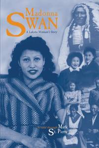 A Lakota Woman's Story (Signed By Madonna Swan )