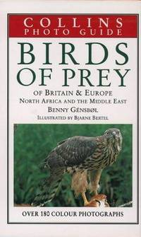 Collins Photo Guide: Birds of Prey of Britain and Europe, North Africa and the Middle East...