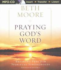image of Praying God's Word: Breaking Free from Spiritual Strongholds