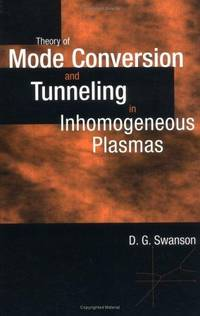 Theory of Mode Conversion and Tunneling in Inhomogeneous Plasmas