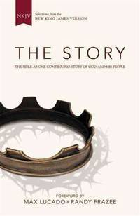 NKJV, The Story, Hardcover: The Bible as One Continuing Story of God and His People [Hardcover]...