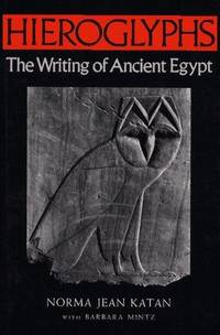 Hieroglyphs: The Writing of Ancient Egypt