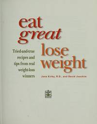 Eat Great Lose Weight: Tried and True Recipes and Tips from Real Weight-Loss Winners