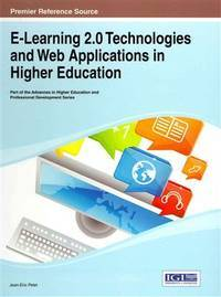 E-Learning 2.0 Technologies and Web Applications in Higher Education (Advances in Higher Education and Professional Development (Ahepd)) by  Jean-Eric Pelet - Hardcover - from JVG-Books LLC and Biblio.com