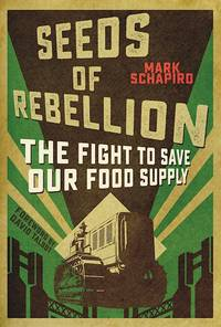 SEEDS OF REBELLION: The Fight To Save Our Food Supply (H)