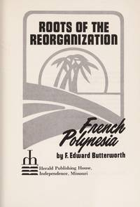 Roots of the Reorganization French Polynesia