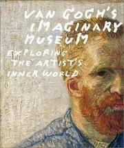 Van Gogh's Imaginary Museum: Exploring the Artist's Inner World
