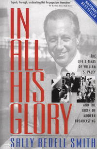 image of In All His Glory: The Life and Times of William S. Paley and the Birth of Modern Broadcasting