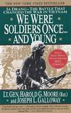 image of We Were Soldiers Once. and Young : Ia Drang--The Battle That Changed the War in Vietnam