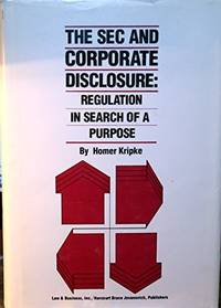The SEC and Corporate Disclosure: Regulation in Search of a Purpose