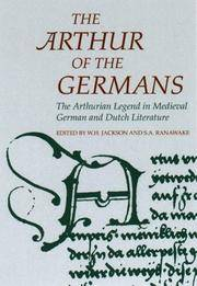 The Arthur of the Germans: The Arthurian Legend in Medieval German and Dutch Literature